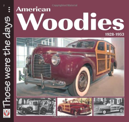 American Woodies 1928-1953 (Those were the days...) - Norm Mort
