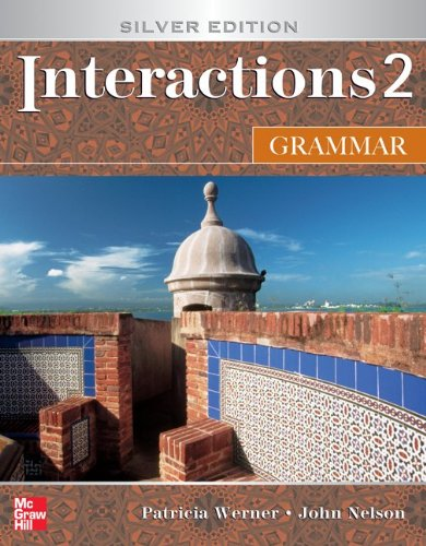 Interactions Level 2 Grammar Student Book - Patricia K. Werner; John P. Nelson; Mary Mitchell Church; Keesia Hyzer