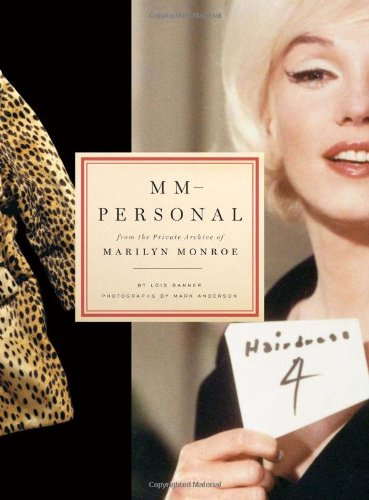 MM--Personal: From the Private Archive of Marilyn Monroe - Lois Banner