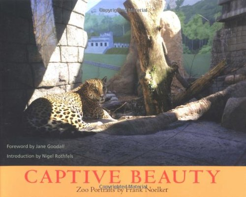 Captive Beauty - Frank Noelker; Jane Goodall; Nigel Rothfels
