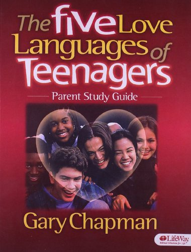 The Five Love Languages of Teenagers: Parent Study Guide - Gary Chapman
