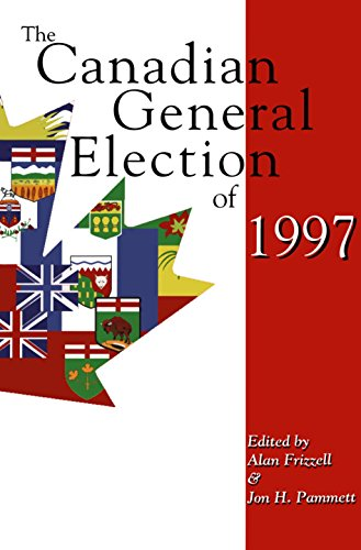 The Canadian General Election of 1997 - Alan Frizzell; Jon H. Pammett