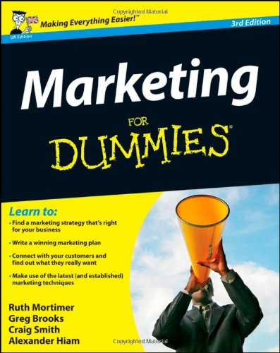 Marketing for Dummies. by Ruth Mortimer ... [Et Al.] - Ruth Mortimer