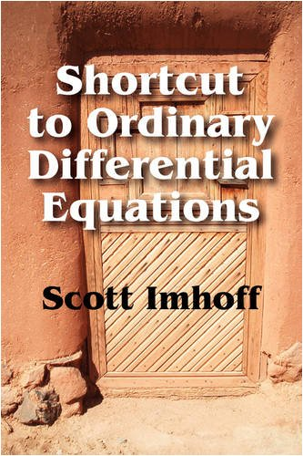 Shortcut to Ordinary Differential Equations - Scott Imhoff