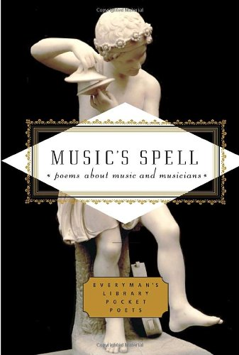 Music's Spell: Poems About Music and Musicians (Everyman's Library Pocket Poets) - Emily Fragos