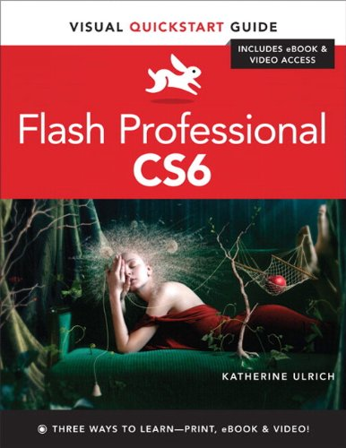 Flash Professional CS6: Visual QuickStart Guide - Katherine Ulrich