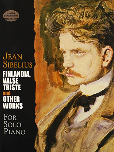 Finlandia, Valse Triste and Other Works for Solo Piano (Dover Music for Piano) - Jean Sibelius; Classical Piano Sheet Music