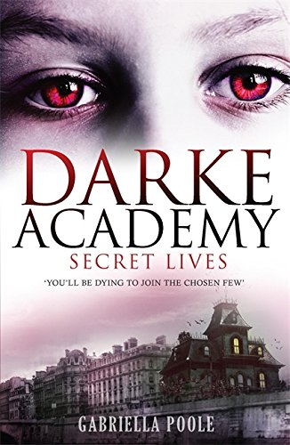 Secret Lives (Darke Academy) - Gabriella Poole