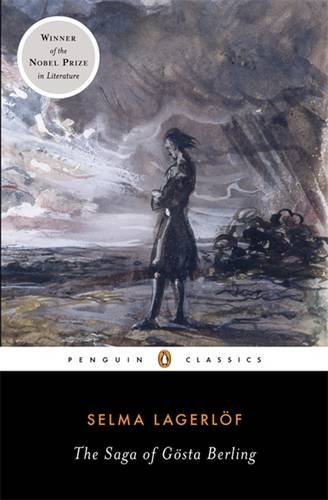The Saga of Gosta Berling (Penguin Classics) - Selma Lagerlof