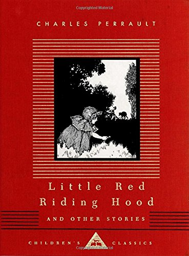 Little Red Riding Hood and Other Stories: Children's Classics (Everyman's Library Children's Classics) - Charles Perrault