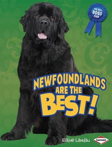 Newfoundlands Are the Best! (Best Dogs Ever) - Elaine Landau