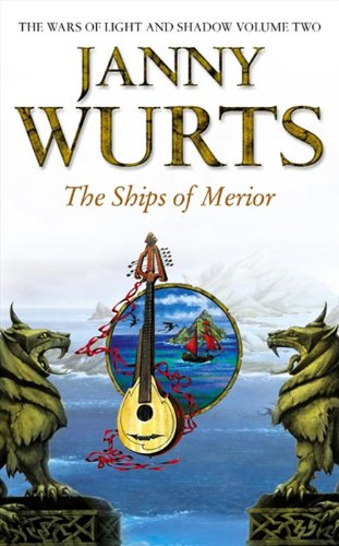 The Ships of Merior (The Wars of Light and Shadow, Book 2) - Janny Wurts