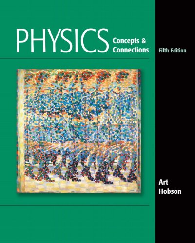 Physics: Concepts and Connections (5th Edition) - Art Hobson