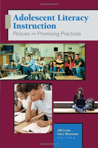Adolescent Literacy Instruction: Policies and Promising Practices - Jill Lewis; Gary Moorman