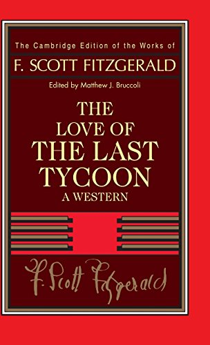 Fitzgerald: The Love of the Last Tycoon: A Western (The Cambridge Edition of the Works of F. Scott Fitzgerald) - F. Scott Fitzgerald