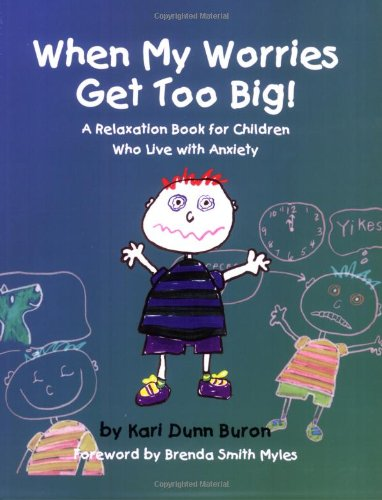 When My Worries Get Too Big: A Relaxation Book for Children Who Live with Anxiety - Kari Dunn Buron