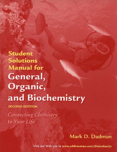 General, Organic, and Biochemistry Student's Solutions Manual - Mark D. Dadmun