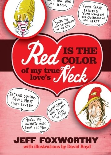 Red Is the Color of My True Love's Neck - Jeff Foxworthy
