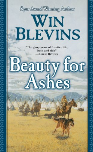 Beauty for Ashes (Rendezvous) - Win Blevins