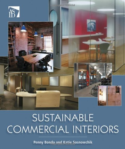 Sustainable Commercial Interiors - Penny Bonda, Katie Sosnowchik
