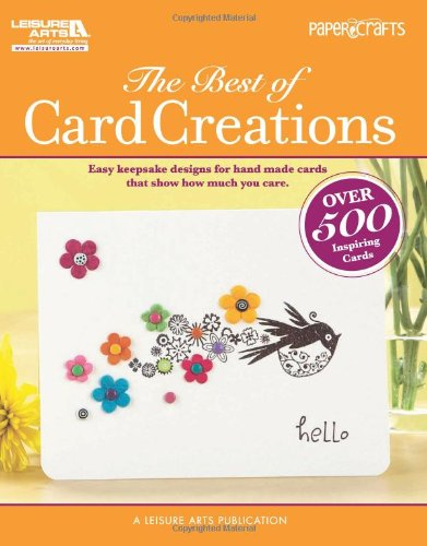 The Best of Card Creations (Leisure Arts #5278) - Crafts Media LLC