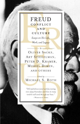 Freud: Conflict and Culture: Essays on His Life, Work, and Legacy - Michael S. Roth