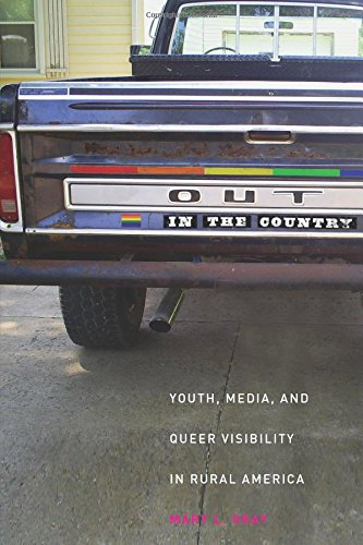 Out in the Country: Youth, Media, and Queer Visibility in Rural America (Intersections) - Mary L. Gray