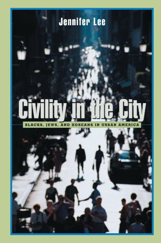 Civility in the City: Blacks, Jews, and Koreans in Urban America - Jennifer Lee