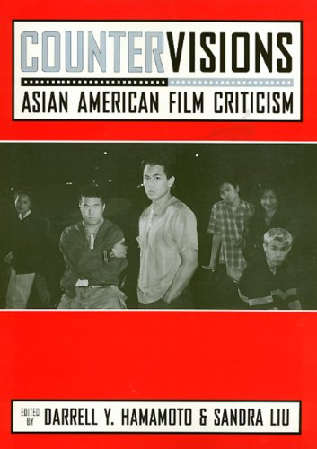Countervisions: Asian American Film Criticism (Asian American History and Culture) - Darrell Hamamoto