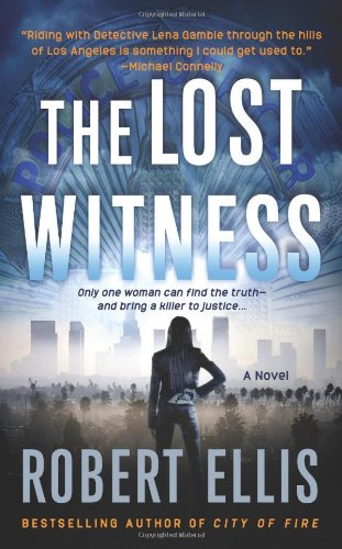 The Lost Witness (Lena Gamble Novels) - Robert Ellis