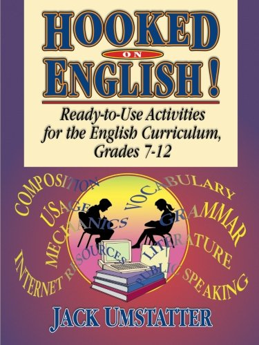 Hooked On English!: Ready-to-Use Activities for the English Curriculum, Grades 7-12 - Jack Umstatter
