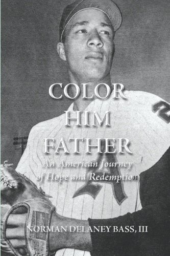 Color Him Father:: An American Journey of Hope and Redemption - Norman Delaney Bass III