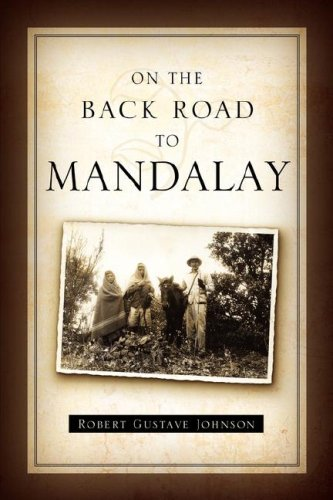 On the Back Road to Mandalay - Robert G Johnson