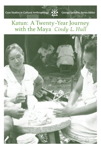 Katun: A Twenty-Year Journey with the Maya (Case Studies in Cultural Anthropology) - Cindy L. Hull