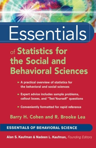 Essentials of Statistics for the Social and Behavioral Sciences - Barry H. Cohen; R. Brooke Lea