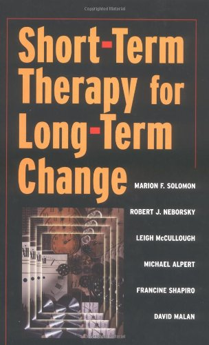 Short-term Therapy for Long-Term Change (Norton Professional Books) - Michael Alpert; David Malan; Leigh McCullough; Robert J. Neborsky; Francine Shapiro; Marion Solomon