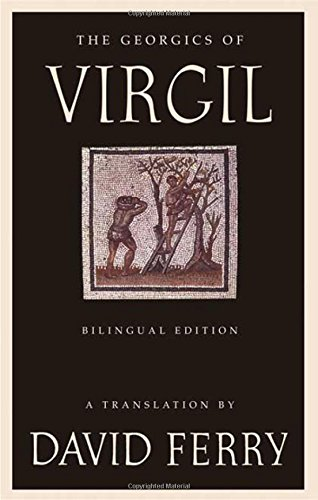 The Georgics of Virgil: Bilingual Edition (Latin Edition) - David Ferry