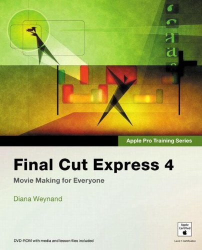 Apple Pro Training Series: Final Cut Express 4 - Diana Weynand