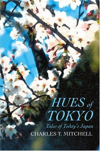 Hues of Tokyo: Tales of Today's Japan - Charles Mitchell