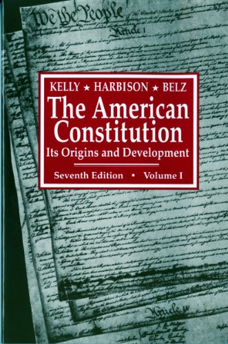 The American Constitution: Its Origins and Development (Seventh Edition)  (Vol. 1) (American Constitution, Its Origins  &  Development) - Herman Belz; Winfred Harbison; Alfred H. Kelly