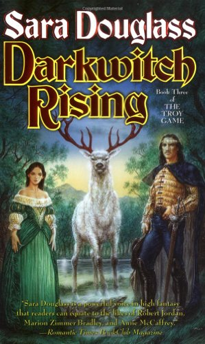Darkwitch Rising: Book Three of The Troy Game - Sara Douglass