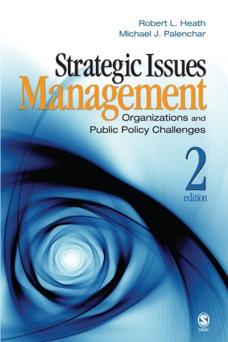 Strategic Issues Management: Organizations and Public Policy Challenges - Robert L. Heath; Michael J. Palenchar