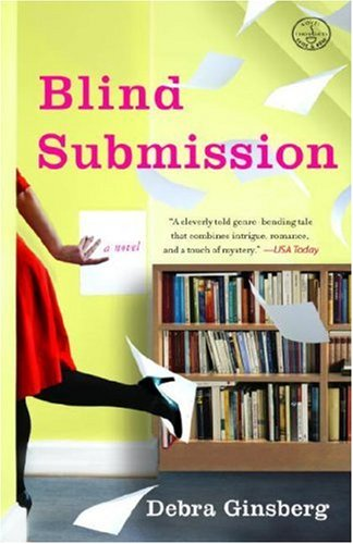 Blind Submission: A Novel - Debra Ginsberg