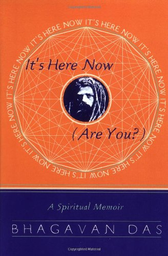 It's Here Now (Are You?) - Bhagavan Das