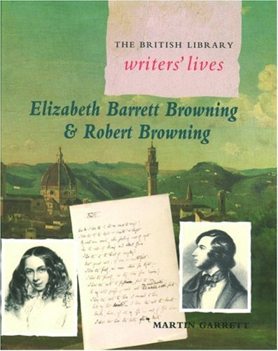 Elizabeth Barrett Browning and Robert Browning (British Library Writers' Lives Series) - Martin Garrett