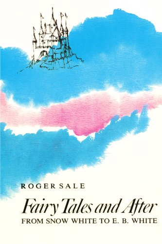 Fairy Tales and After: From Snow White to E. B. White (Harvard Paperbacks) - Roger Sale