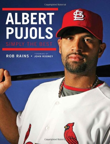 Albert Pujols: Simply the Best - Rob Rains; John Rooney