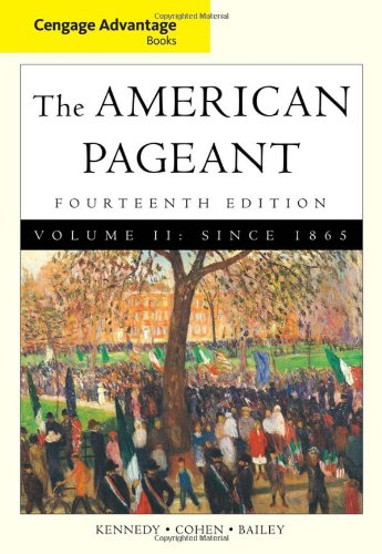 Cengage Advantage Books: American Pageant, Volume 2: Since 1865 - David Kennedy; Lizabeth Cohen