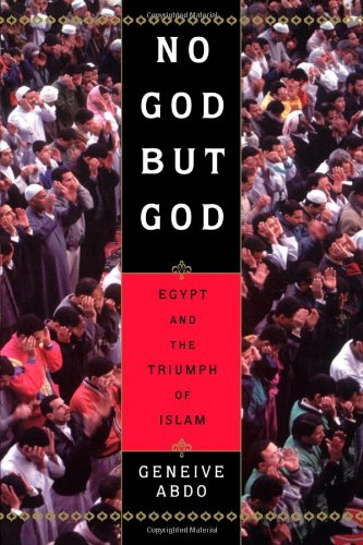 No God but God: Egypt and the Triumph of Islam - Geneive Abdo