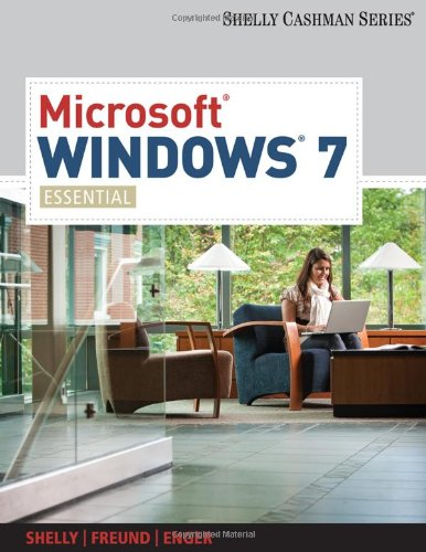 Microsoft Windows 7: Essential (Available Titles Skills Assessment Manager (SAM) - Office 2010) - Gary B. Shelly; Steven M. Freund; Raymond E. Enger